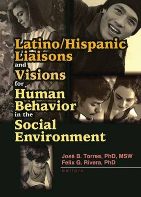 Latino/Hispanic Liaisons and Visions for Human Behavior in the Social Environment (Paperback)