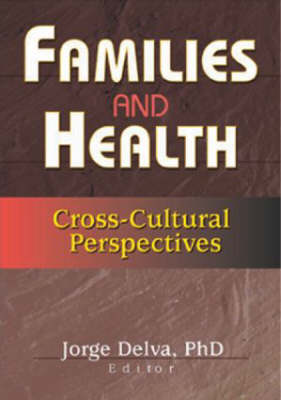 Families and Health: Cross-Cultural Perspectives (Hardback)