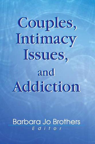 Couples, Intimacy Issues, and Addiction (Hardback)