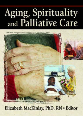 Aging, Spirituality, and Pastoral Care: A Multi-National Perspective (Paperback)