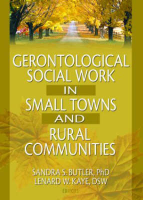 Gerontological Social Work in Small Towns and Rural Communities (Paperback)