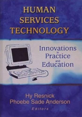 Human Services Technology: Innovations in Practice and Education (Hardback)