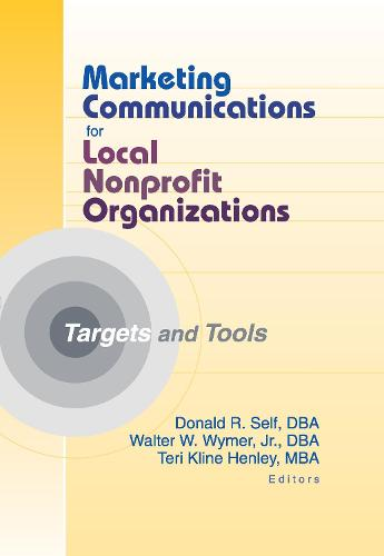 Marketing Communications for Local Nonprofit Organizations: Targets and Tools (Hardback)