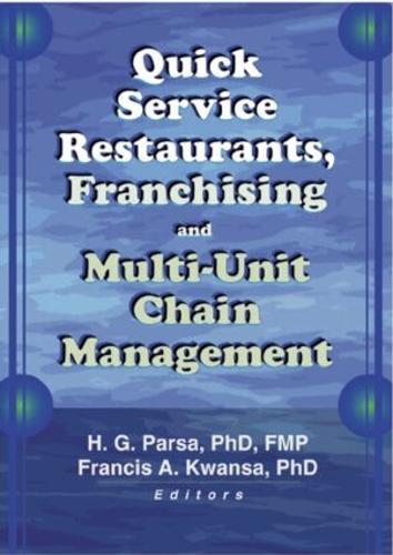 Quick Service Restaurants, Franchising, and Multi-Unit Chain Management (Hardback)