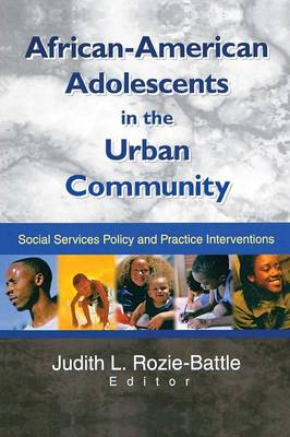 African-American Adolescents in the Urban Community: Social Services Policy and Practice Interventions (Paperback)