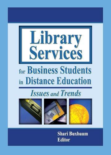 Library Services for Business Students in Distance Education: Issues and Trends (Paperback)