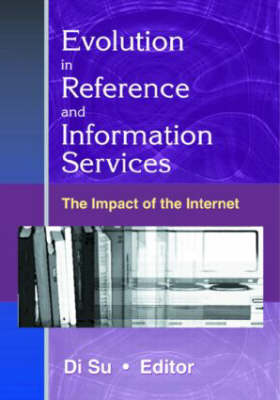 Evolution in Reference and Information Services: The Impact of the Internet (Paperback)