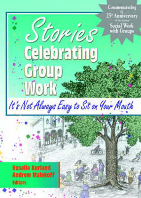Stories Celebrating Group Work: It's Not Always Easy to Sit on Your Mouth (Hardback)