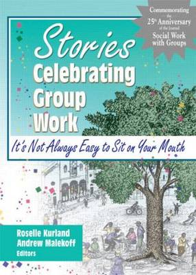 Stories Celebrating Group Work: It's Not Always Easy to Sit on Your Mouth (Paperback)