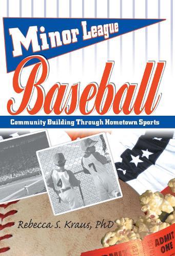 Minor League Baseball: Community Building Through Hometown Sports (Paperback)