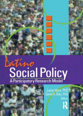Latino Social Policy: A Participatory Research Model (Paperback)