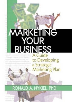 Marketing Your Business: A Guide to Developing a Strategic Marketing Plan (Paperback)