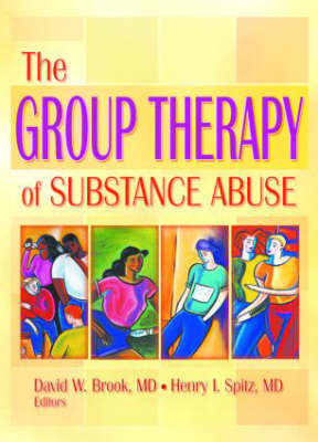 The Group Therapy of Substance Abuse (Hardback)