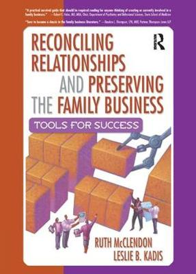 Reconciling Relationships and Preserving the Family Business: Tools for Success (Hardback)