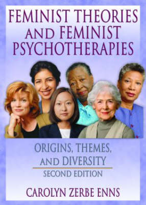 Feminist Theories and Feminist Psychotherapies: Origins, Themes, and Diversity, Second Edition (Paperback)