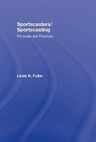Sportscasters/Sportscasting: Principles and Practices (Hardback)