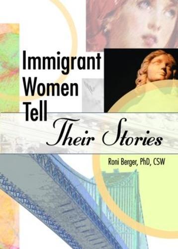 Immigrant Women Tell Their Stories (Hardback)