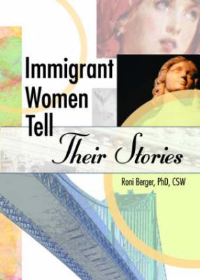 Immigrant Women Tell Their Stories (Paperback)