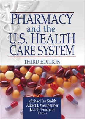 Pharmacy and the U.S. Health Care System (Paperback)