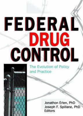 Federal Drug Control: The Evolution of Policy and Practice (Paperback)