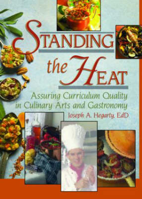 Standing the Heat: Assuring Curriculum Quality in Culinary Arts and Gastronomy (Paperback)