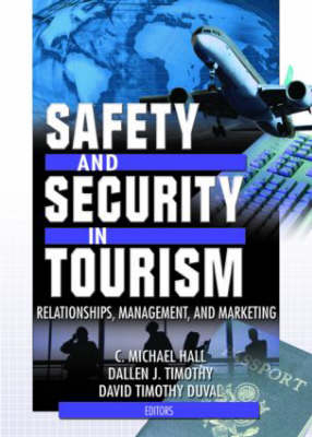 Safety and Security in Tourism: Relationships, Management, and Marketing (Paperback)