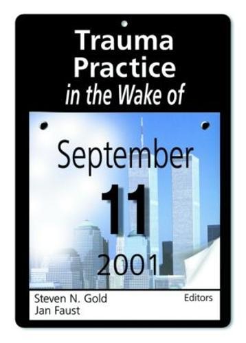 Trauma Practice in the Wake of September 11, 2001 (Hardback)