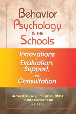 Behavior Psychology in the Schools: Innovations in Evaluation, Support, and Consultation (Paperback)