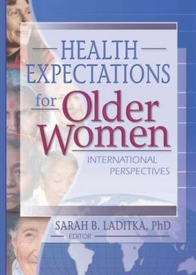 Health Expectations for Older Women: International Perspectives (Paperback)