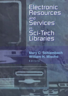 Electronic Resources and Services in Sci-Tech Libraries (Hardback)