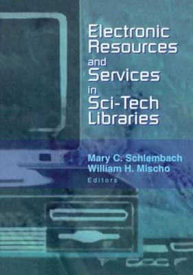 Electronic Resources and Services in Sci-Tech Libraries (Paperback)