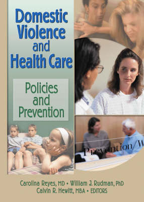 Domestic Violence and Health Care: Policies and Prevention (Paperback)