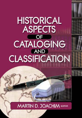 Historical Aspects of Cataloguing and Classification (Paperback)