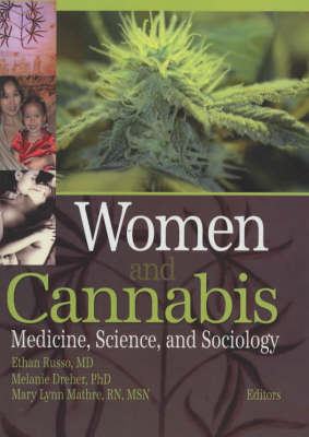 Women and Cannabis: Medicine, Science, and Sociology (Hardback)