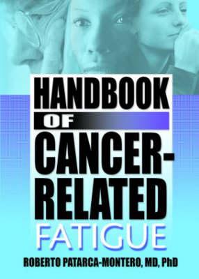 Handbook of Cancer-Related Fatigue (Hardback)