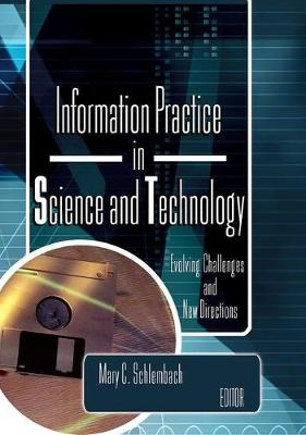 Information Practice in Science and Technology: Evolving Challenges and New Directions (Paperback)