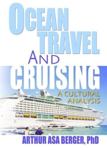 Ocean Travel and Cruising: A Cultural Analysis (Hardback)
