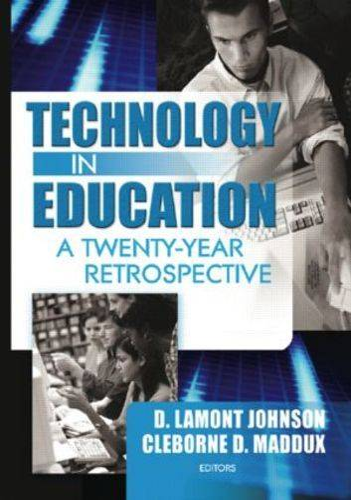 Technology in Education: A Twenty-Year Retrospective (Hardback)