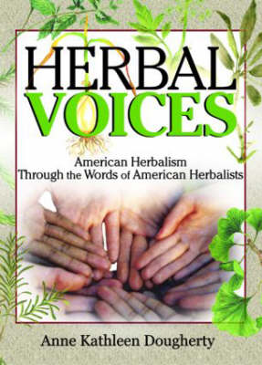 Herbal Voices: American Herbalism Through the Words of American Herbalists (Paperback)