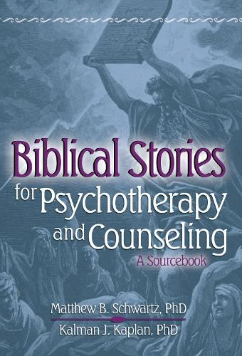 Biblical Stories for Psychotherapy and Counseling: A Sourcebook (Hardback)