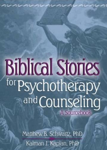 Biblical Stories for Psychotherapy and Counseling: A Sourcebook (Paperback)