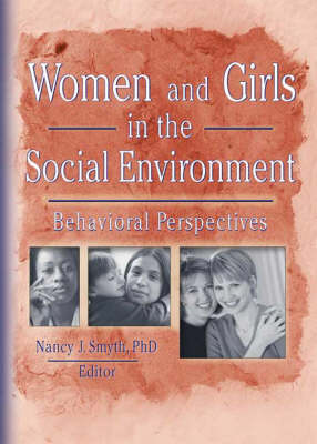 Women and Girls in the Social Environment: Behavioral Perspectives (Hardback)