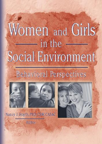 Women and Girls in the Social Environment: Behavioral Perspectives (Paperback)