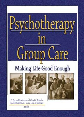 Psychotherapy in Group Care: Making Life Good Enough (Paperback)