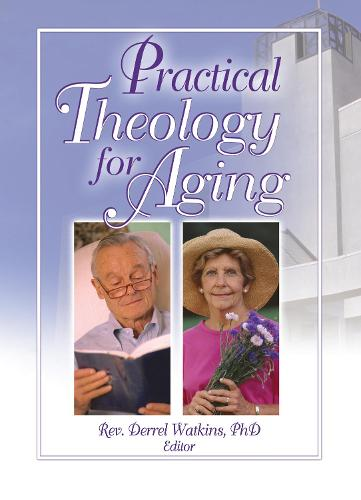 Practical Theology for Aging (Hardback)