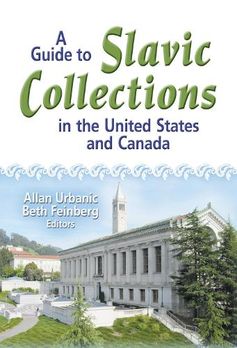 A Guide to Slavic Collections in the United States and Canada (Hardback)