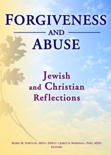 Forgiveness And Abuse: Jewish And Christian Reflections (Hardback)