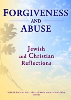 Forgiveness And Abuse: Jewish And Christian Reflections (Paperback)