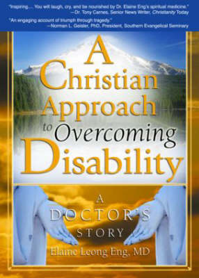 A Christian Approach to Overcoming Disability: A Doctor's Story (Paperback)
