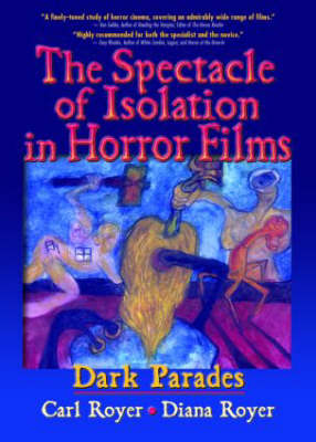 The Spectacle of Isolation in Horror Films: Dark Parades (Hardback)